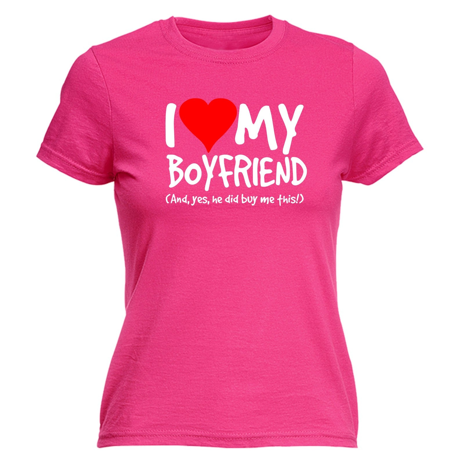 I Love My Boyfriend Yes He Did Buy This WOMENS T-SHIRT Tee
