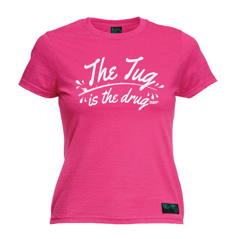 Drowning Worms Women's The Tug Is The Drug Fishing T-Shirt