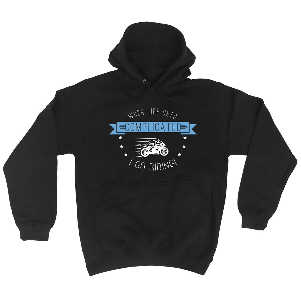123t When Life Gets Complicated I Go Riding Funny Hoodie