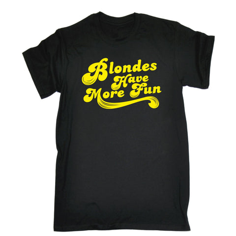 123t Men's Blondes Have More Fun Funny Joke Hair Girlie For Her For Him T-SHIRT