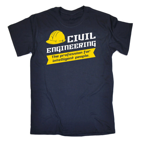 Mens Civil Engineering - The profession For Intelligent People T-SHIRT birthday