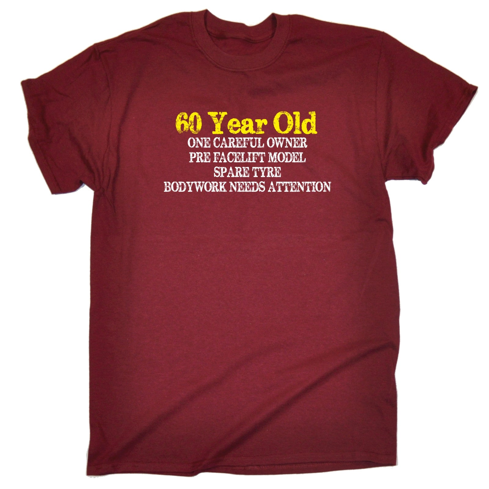 60 Year Old One Careful Owner T SHIRT