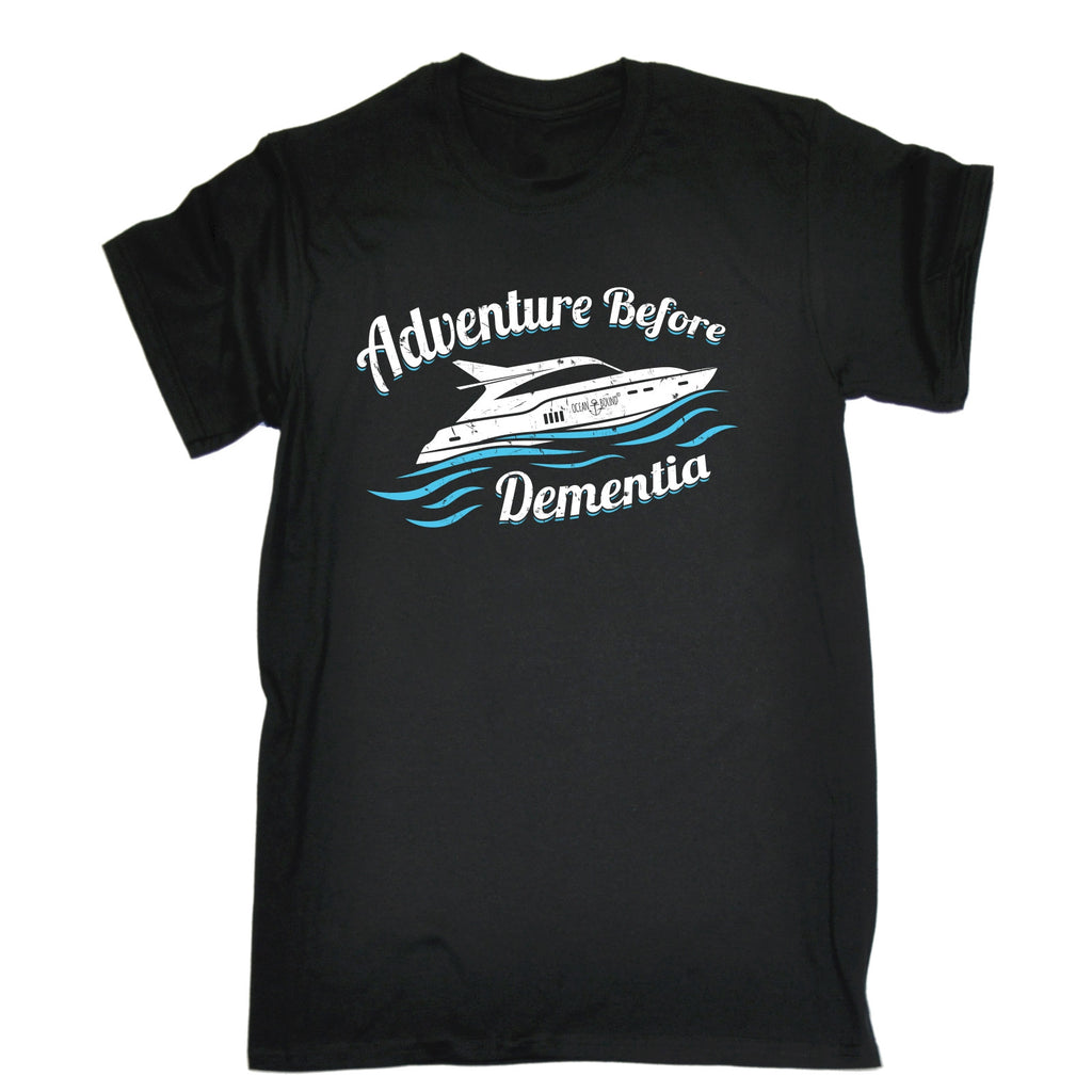 Ocean Bound Men's Adventure Before Dementia Speedboat Sailing T-Shirt