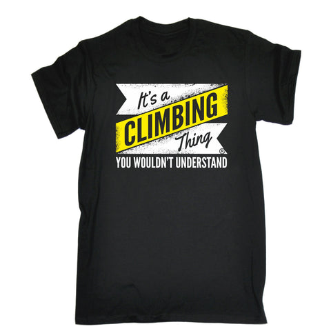 123t Men's It's A Climbing You Wouldn't Understand Funny T-Shirt