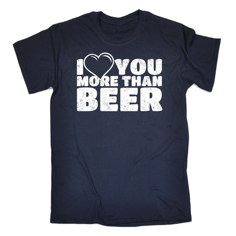 123t Men's I Love You More Than Beer Funny T-Shirt