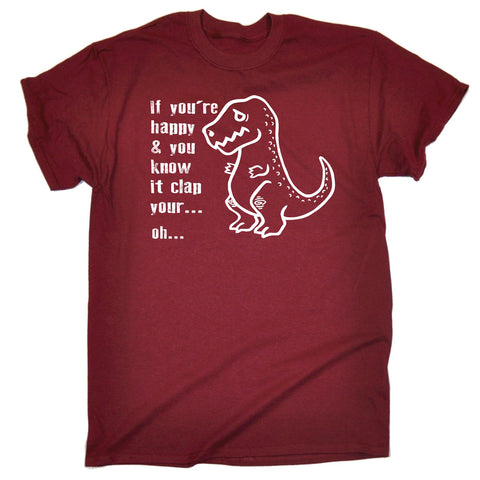 123t Men's If You're Happy ... Clap Oh ... T-Rex Funny T-Shirt