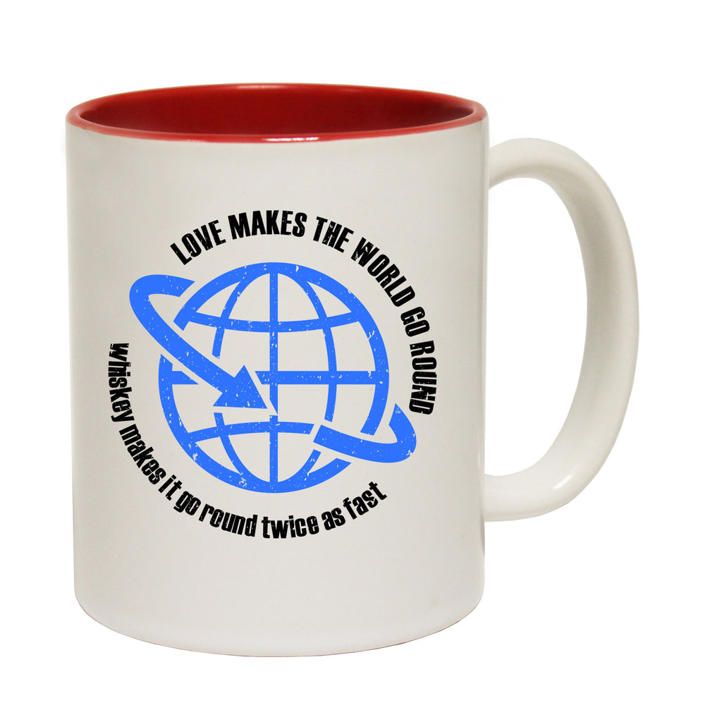 123t Love Makes World Go Round Whiskey Makes It Go Fast Funny Mug