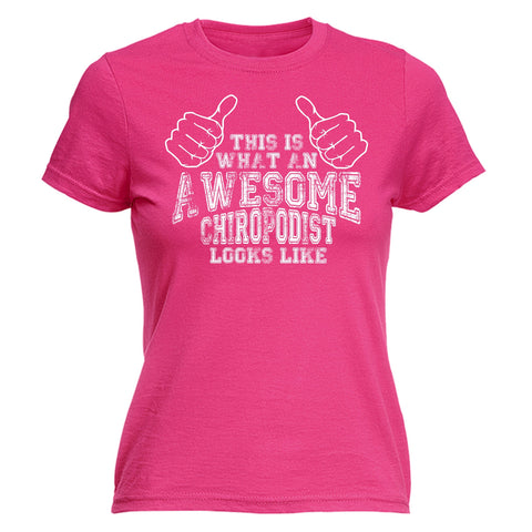 123t Women's This Is What An Awesome Chiropodist Looks Like Funny T-Shirt
