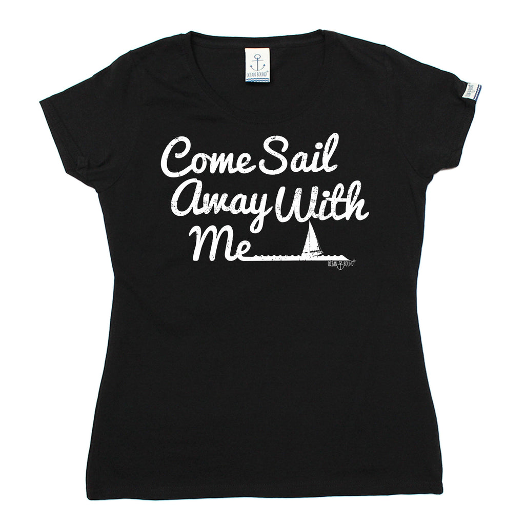 Ocean Bound Women's Come Sail Away With Me Sailing T-Shirt