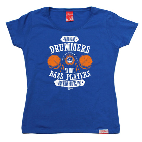 Banned Member Women's God Made Drummers So That Bass Players Have Heroes Too Drumming T-Shirt
