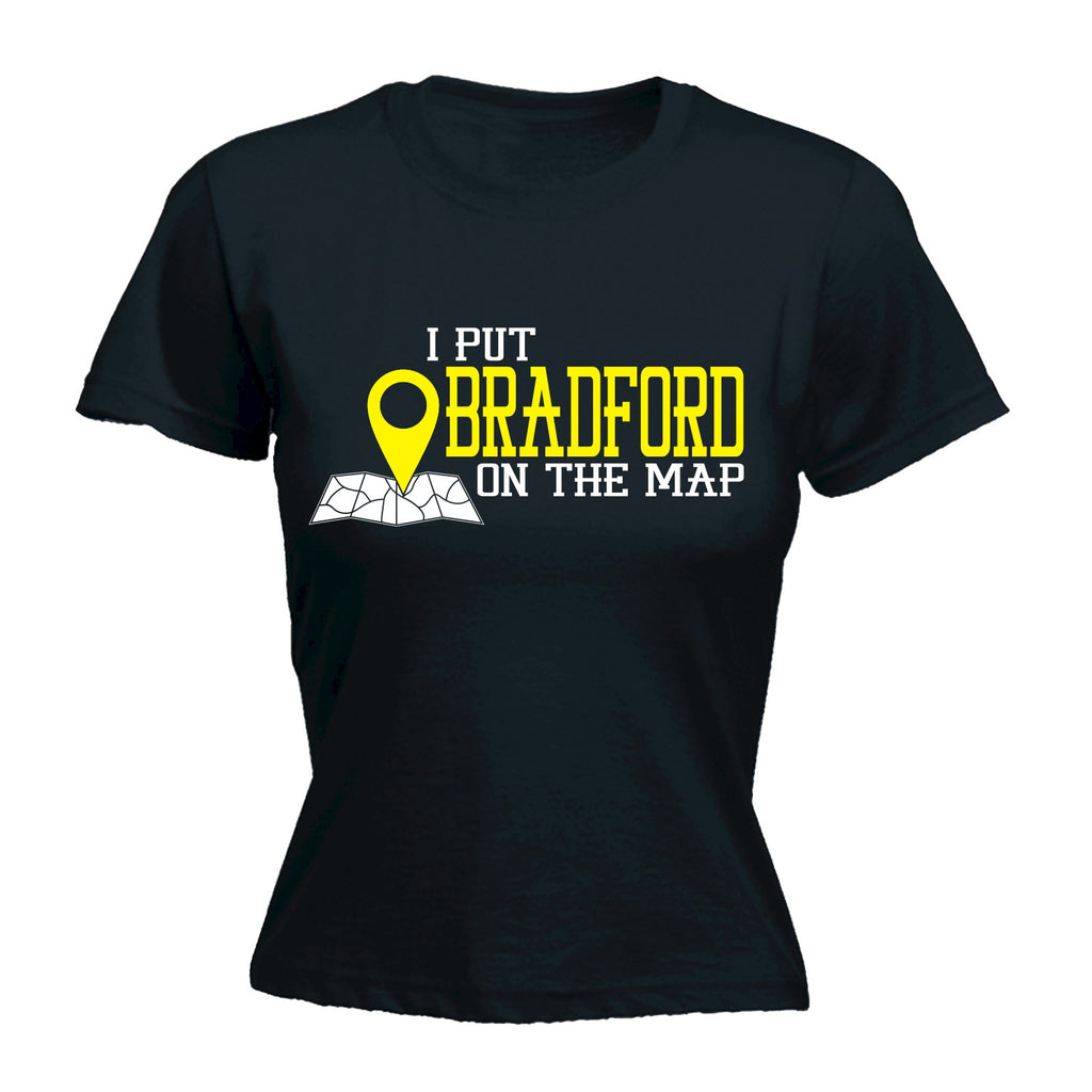 123t Women's I Put Bradford On The Map Funny T-Shirt