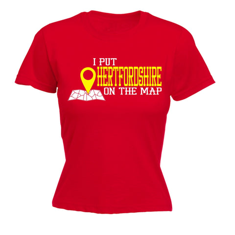 123t Women's I Put Hertfordshire On The Map Funny T-Shirt