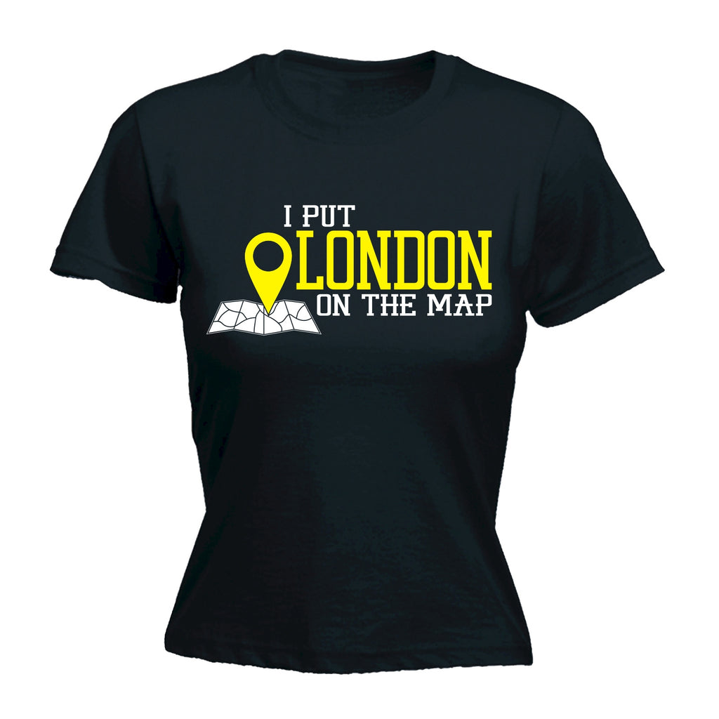 123t Women's I Put London On The Map Location Design Funny T-Shirt