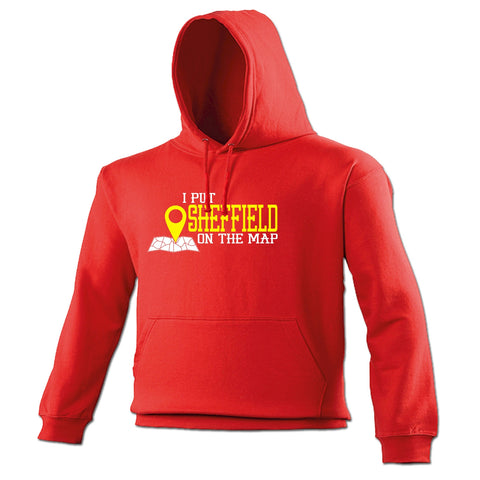 123t I Put Sheffield On The Map Funny Hoodie