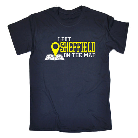 123t Men's I Put Sheffield On The Map Funny T-Shirt, 123t