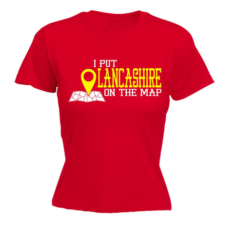 123t Women's I Put Lancashire On The Map Funny T-Shirt