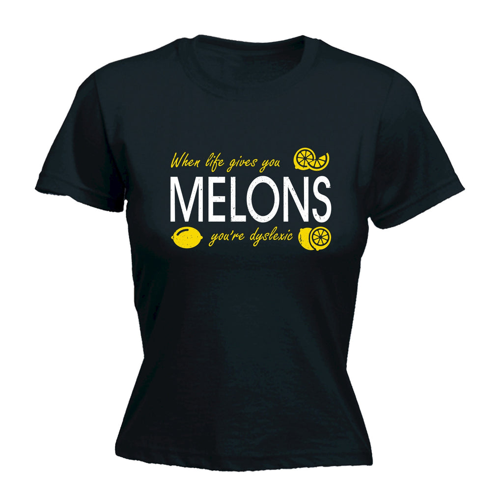 123t Women's When Life Gives You Melons You're Dyslexic Funny T-Shirt