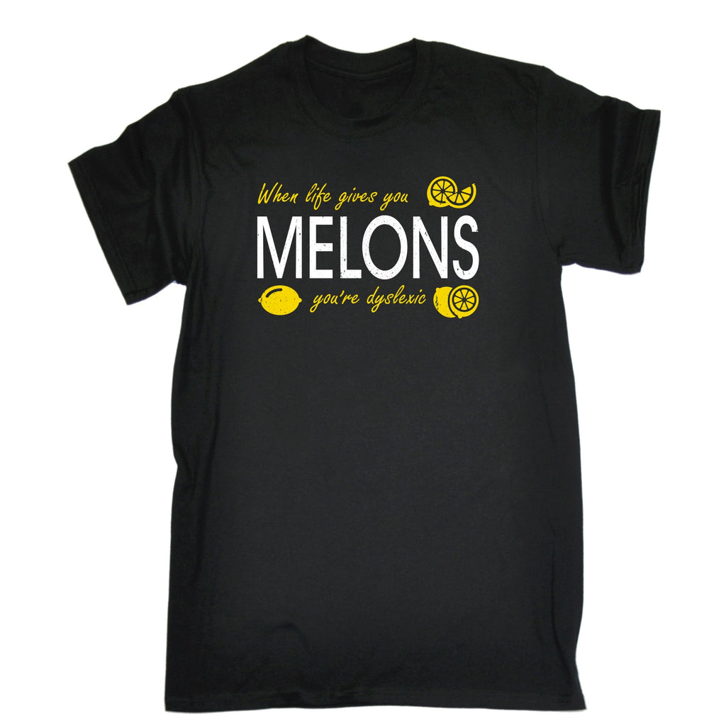 123t Men's When Life Gives You Melons You're Dyslexic Funny T-Shirt