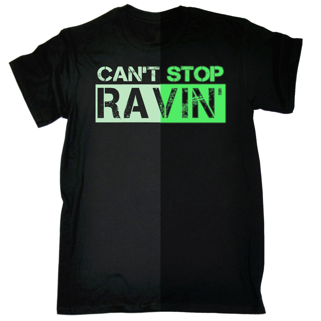 123t Men's Can't Stop Ravin Glow In The Dark Funny T-Shirt