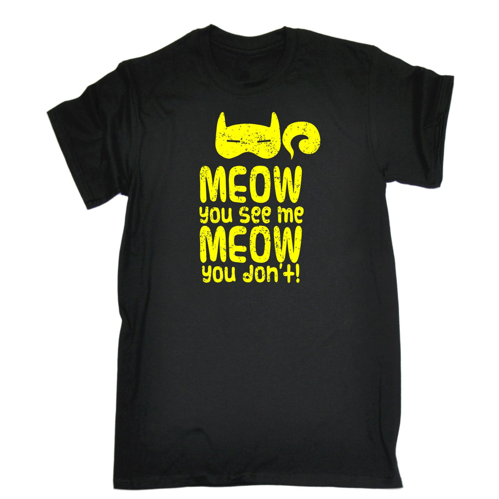 123t Men's Meow You See Me Meow You Don't Funny T-Shirt