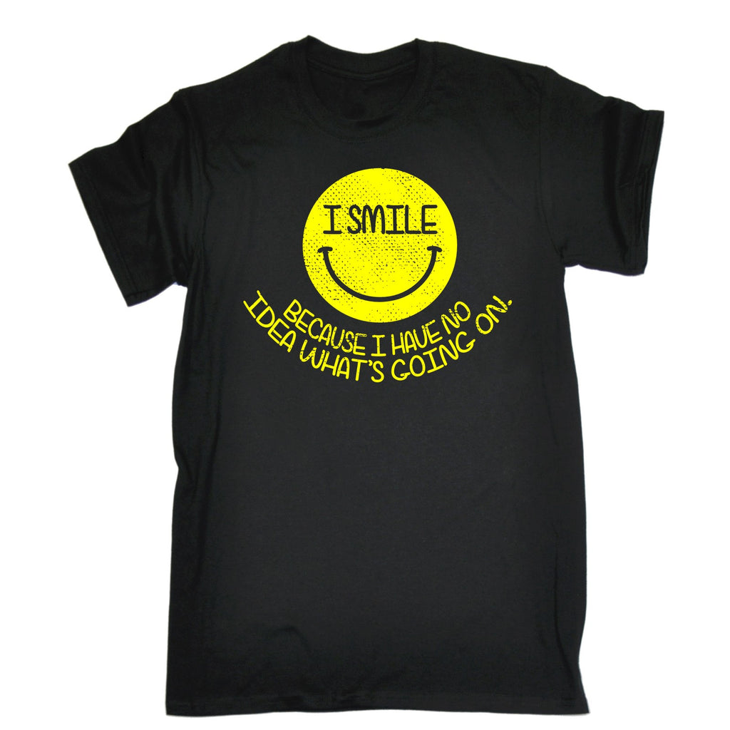 123t Men's I Smile Because I Have No Idea What's Going On Funny T-Shirt, 123t