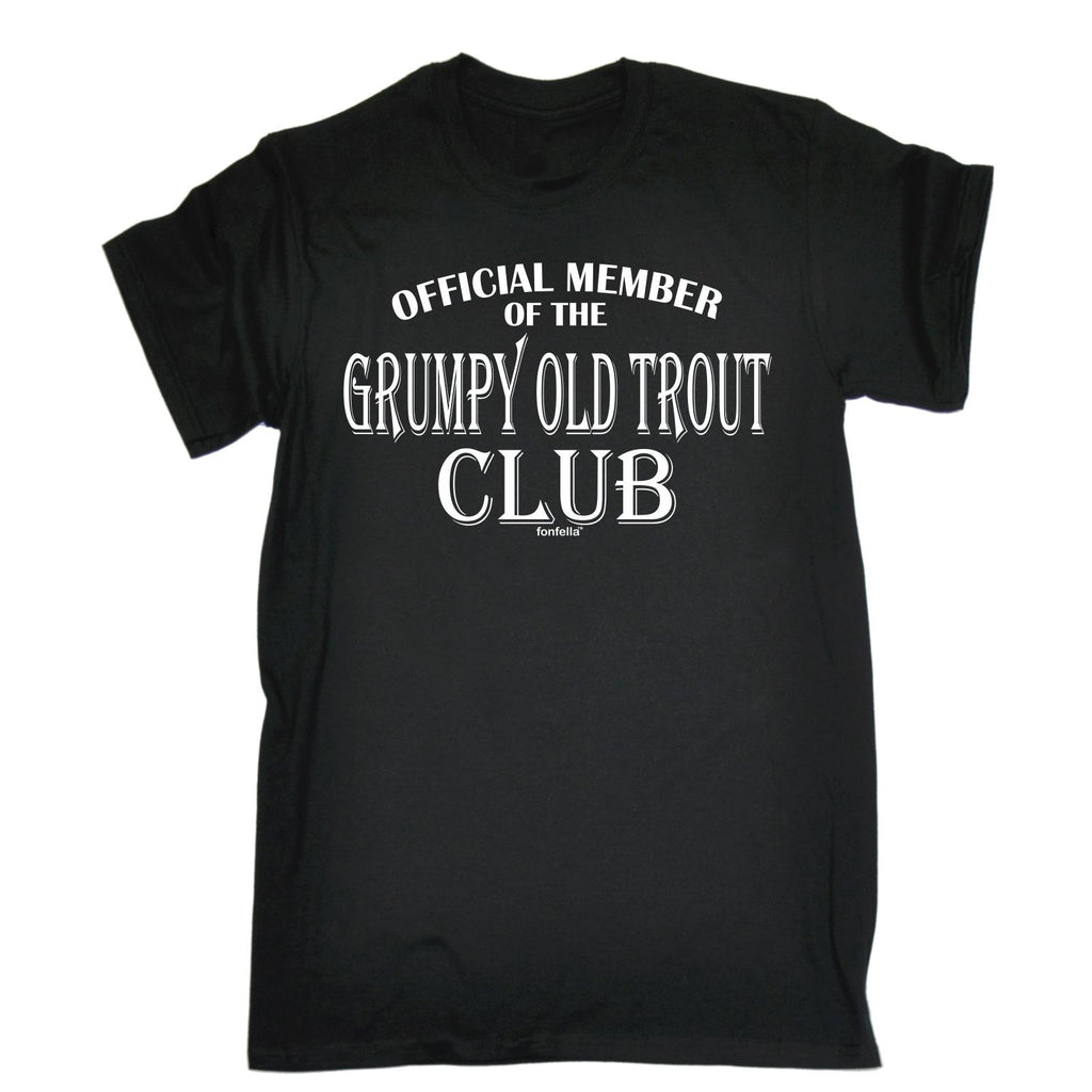 123t Men's Official Member Of The Grumpy Old Trout Club Funny T-Shirt