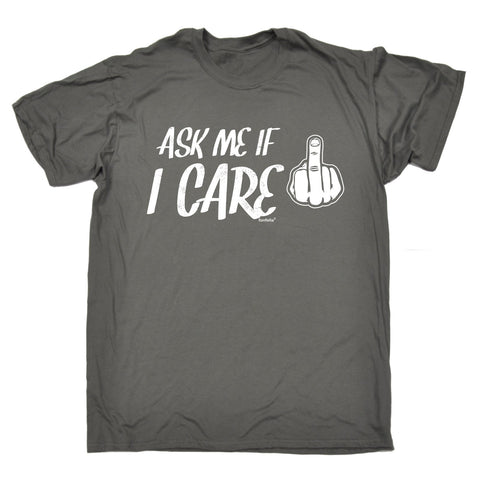 123t Men's Ask Me If I Care Design Funny T-Shirt