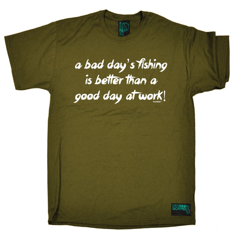 Drowning Worms Men's A Bad Day's Fishing Better Than A Good Day At Work T-Shirt