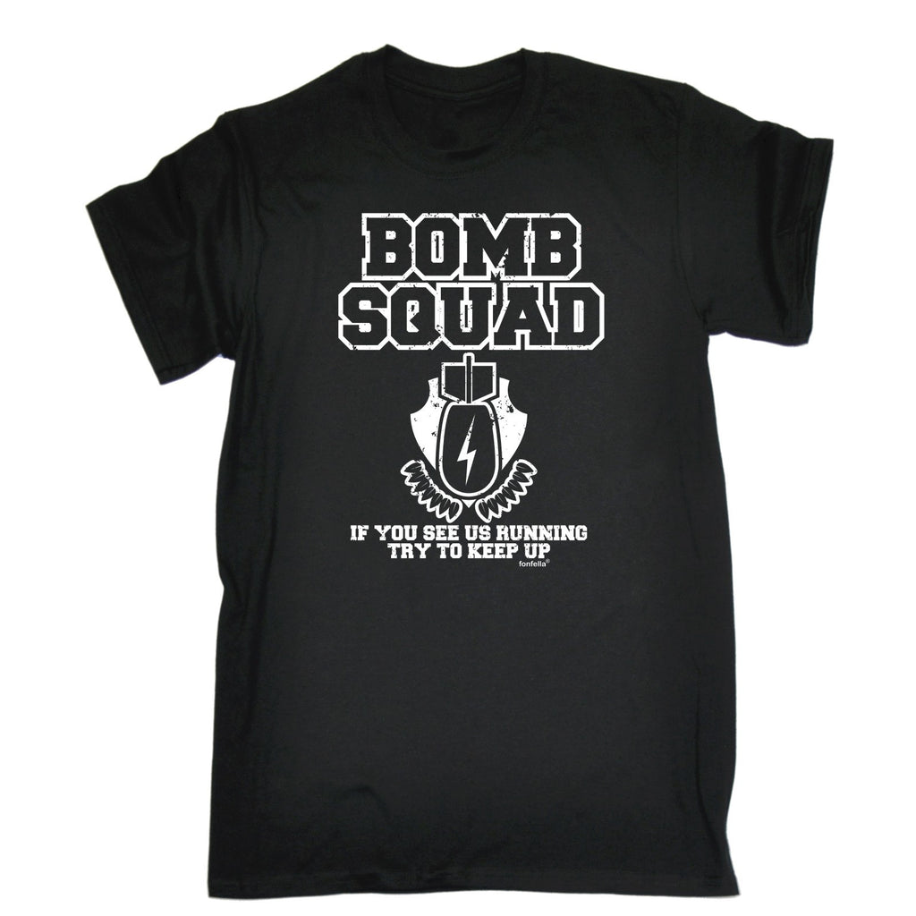 123t Men's Bomb Squad ... Running Try To Keep Up Funny T-Shirt