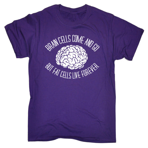 123t Men's Brain Cells Come And Go But Fat Cells Live Forever Funny T-Shirt