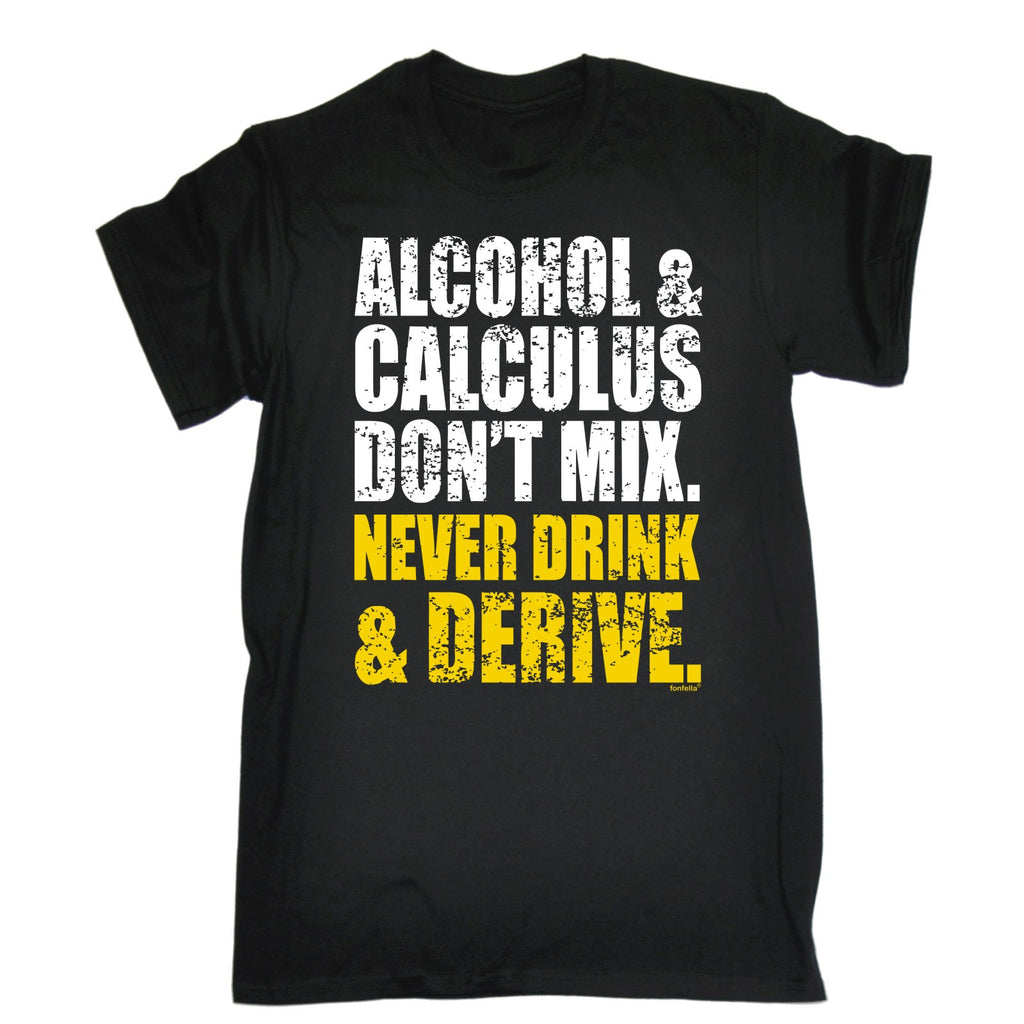 123t Men's Alcohol & Calculus Never Drink & Derive Funny T-Shirt