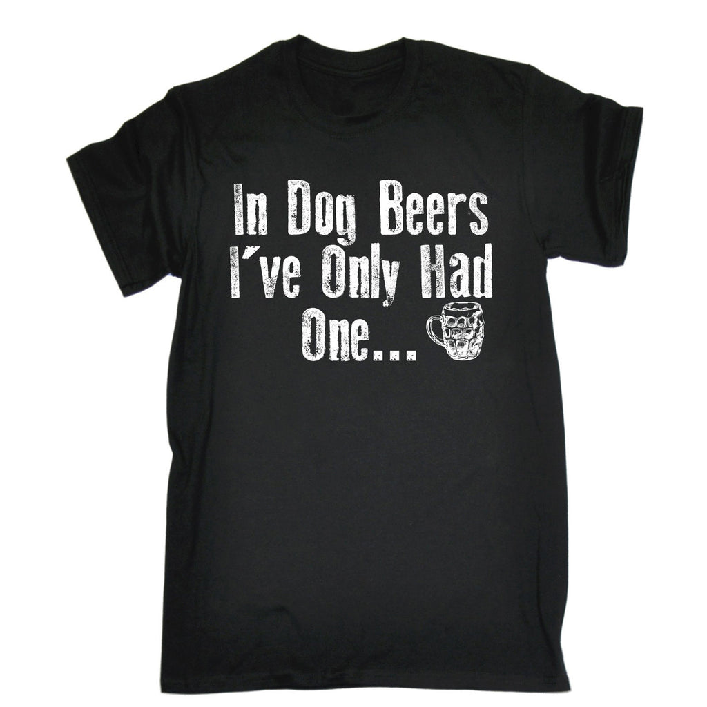 123t Men's In Dog Beers I've Only Had One Funny T-Shirt