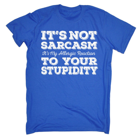 123t Men's It's Not Sarcasm To Your Stupidity Funny T-Shirt