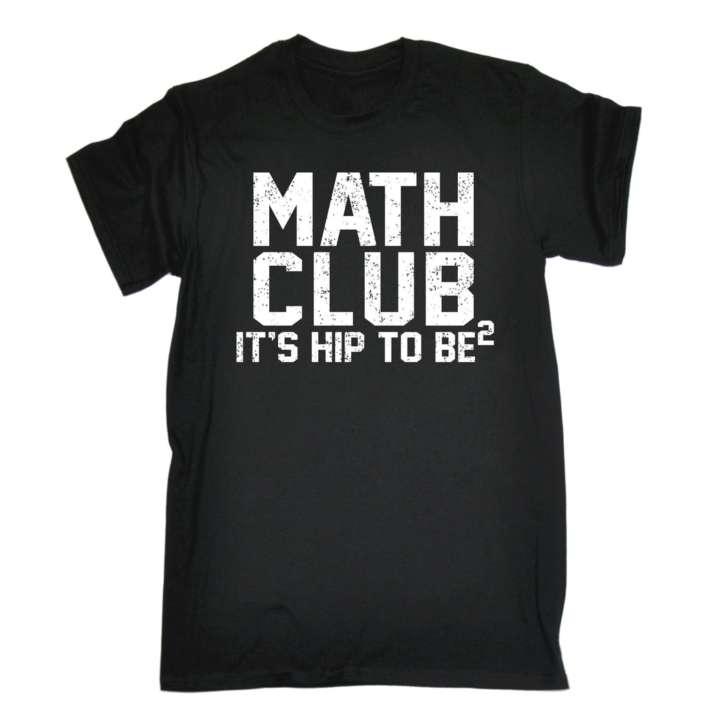 123t Men's Math Club It's Hip To Be Square Funny T-Shirt