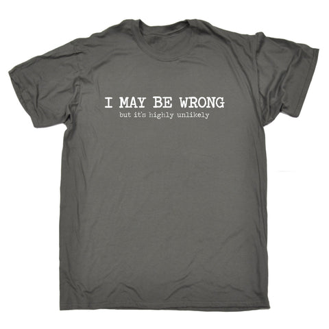 123t Men's I May Be Wrong But It's Highly Unlikely Funny T-Shirt