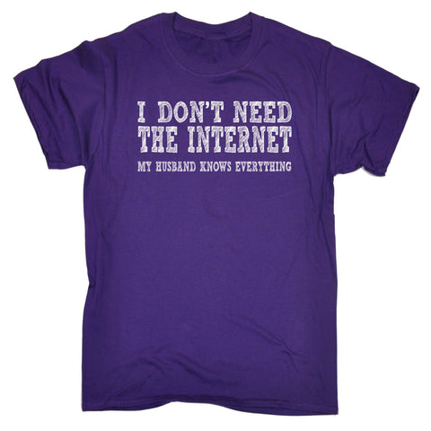 123t Men's I Don't Need The Internet My Husband Knows Everything Funny T-Shirt