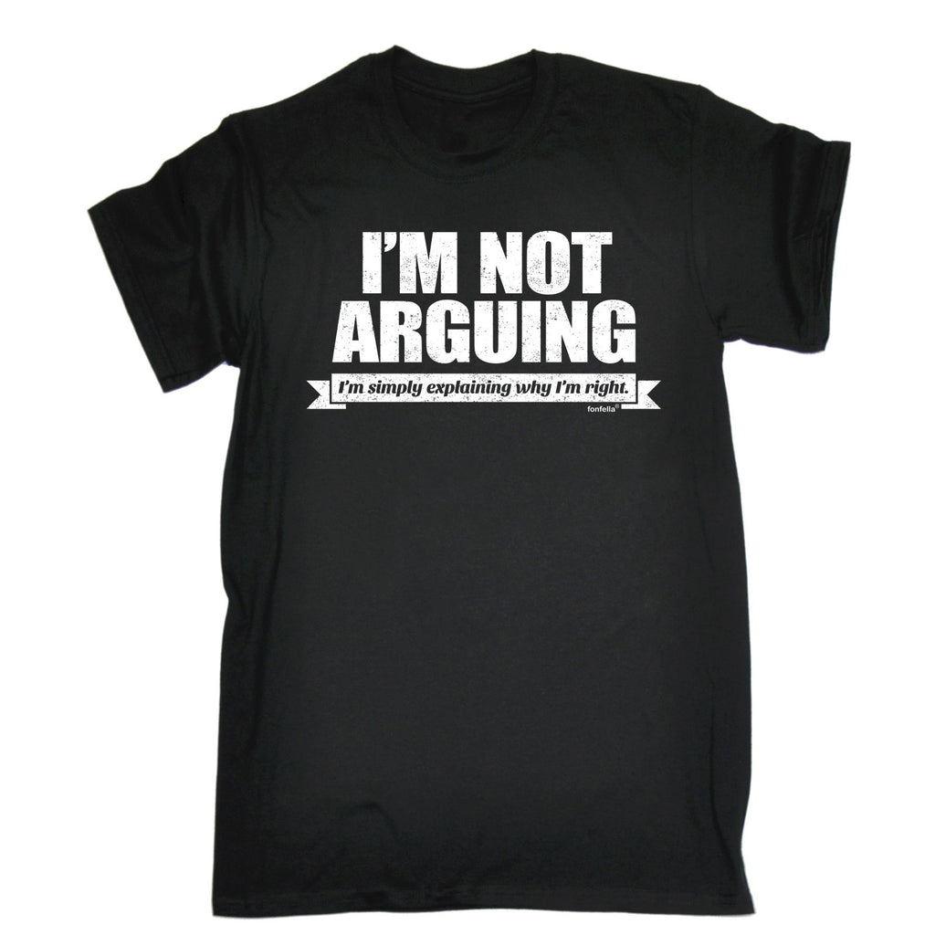 123t Men's I'm Not Arguing I'm Simply Explaining Why I'm Right Funny T-Shirt