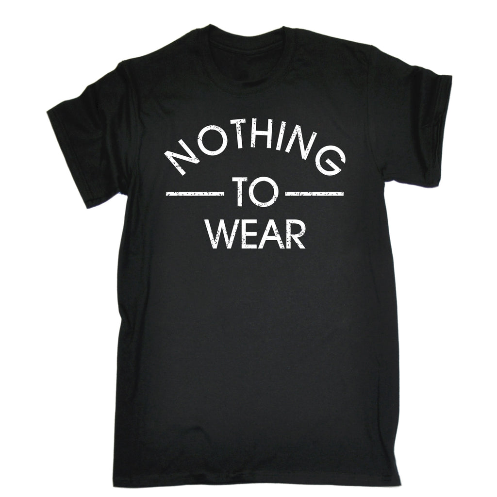 123t Men's Nothing To Wear Funny T-Shirt