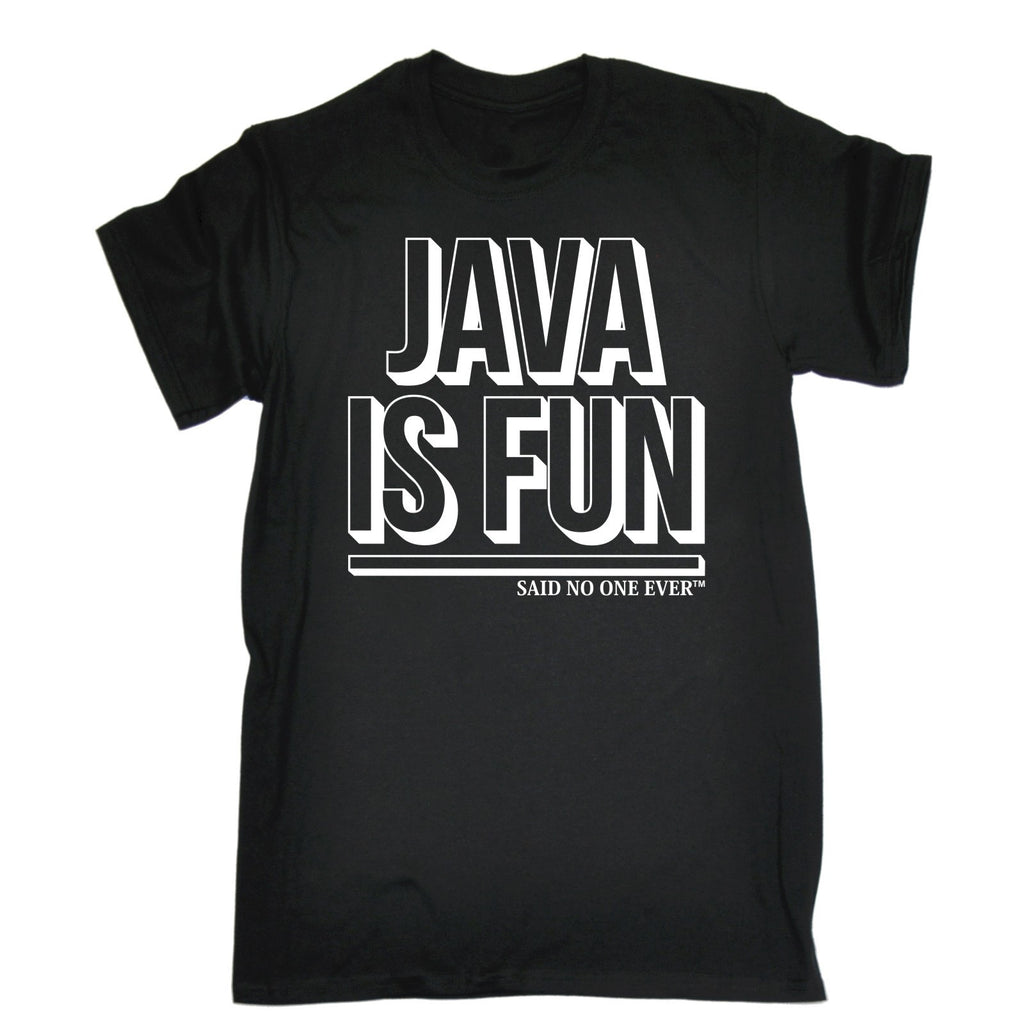 123t Men's Java Is Fun Said No One Ever Funny T-Shirt