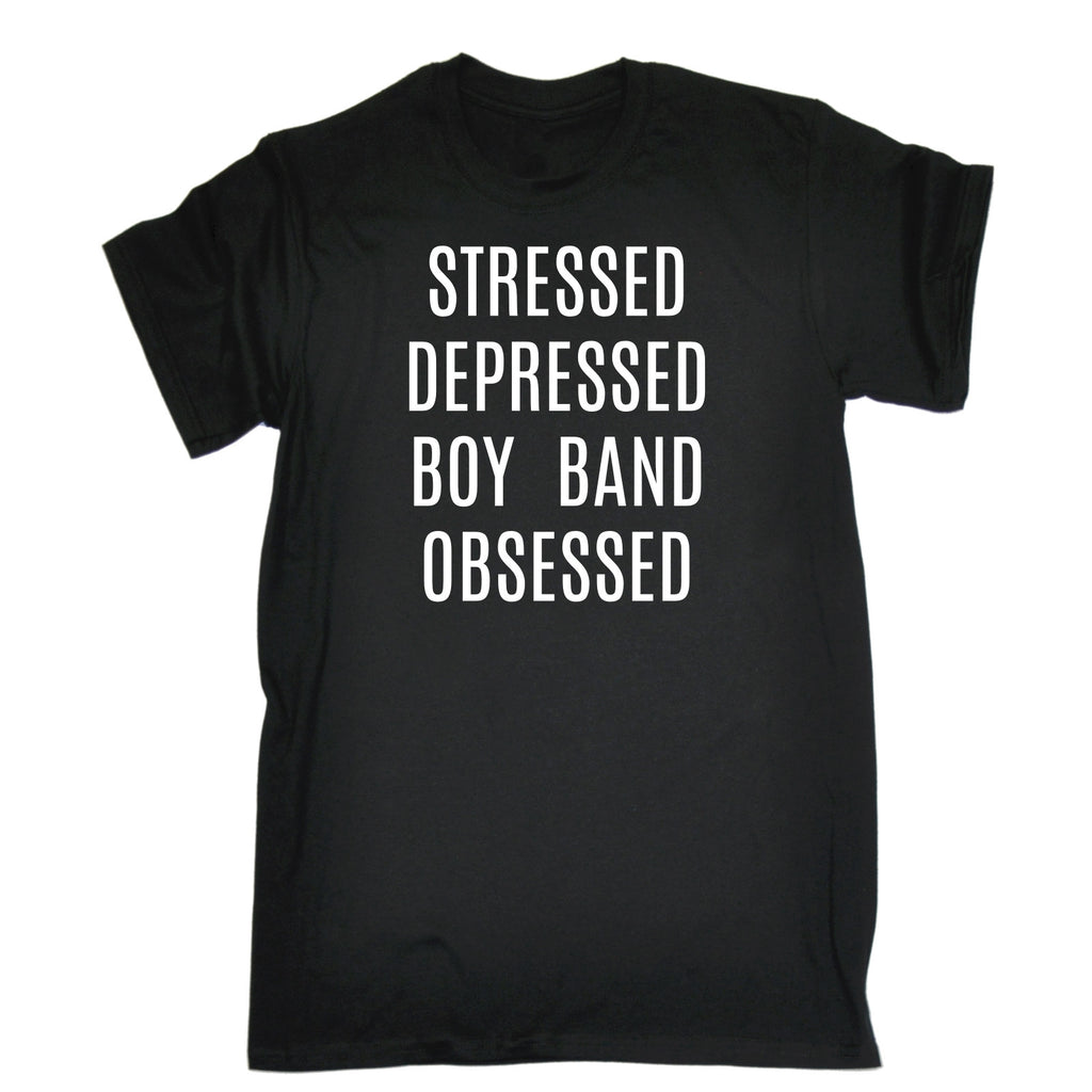 123t Men's Stressed Depressed Boy Band Obsessed Funny T-Shirt