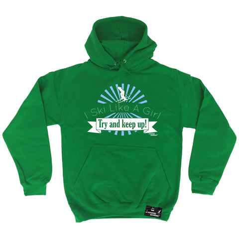 Powder Monkeez I Ski Like A Girl Try And Keep Up Skiing Hoodie
