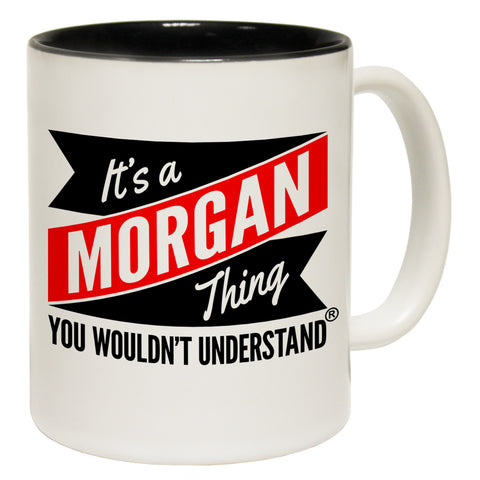 123t New It's A Morgan Thing You Wouldn't Understand Funny Mug, 123t Mugs