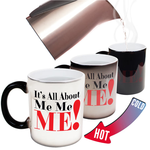 Funny Mugs - Its All About Me - Joke Birthday Gift Birthday Pun COLOUR CHANGING NOVELTY MUG