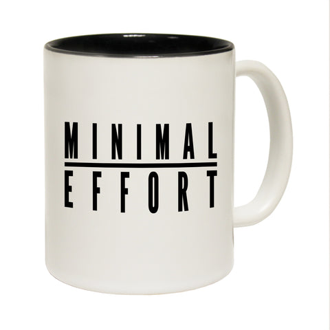 Funny Mugs - Minimal Effort - Joke Birthday Gift Birthday Pun BLACK NOVELTY MUG