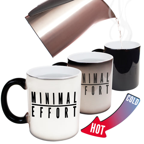 Funny Mugs - Minimal Effort - Joke Birthday Gift Birthday Pun COLOUR CHANGING NOVELTY MUG