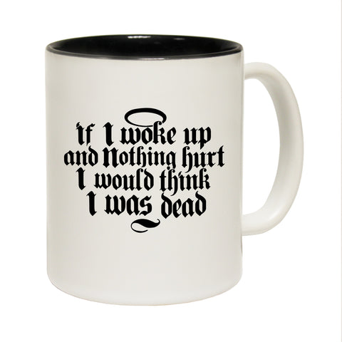 Funny Mugs - Woke up And Nothing Hurt - Joke Birthday Gift Birthday Pun BLACK NOVELTY MUG