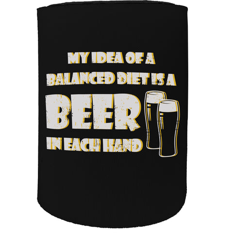 123t Stubby Holder - My Idea Balanced Diet Beer In Each Hand - Funny Novelty Birthday Gift Joke Beer
