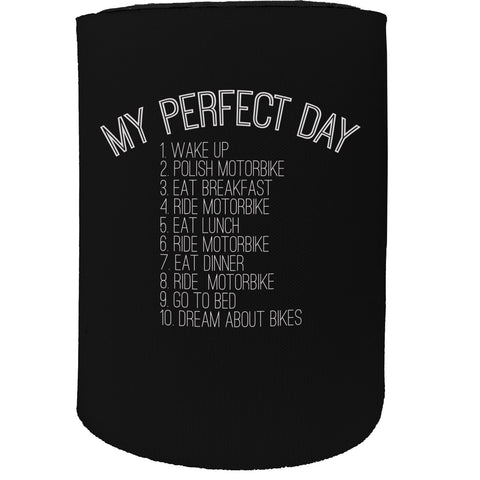 123t Stubby Holder - My Perfect Day Motorbike - Funny Novelty Birthday Gift Joke Beer Can Bottle