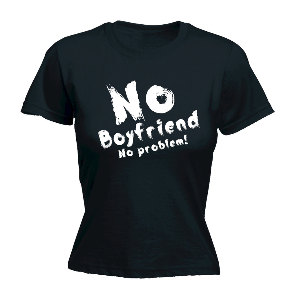 123t Women's No Boyfriend No Problem Funny T-Shirt