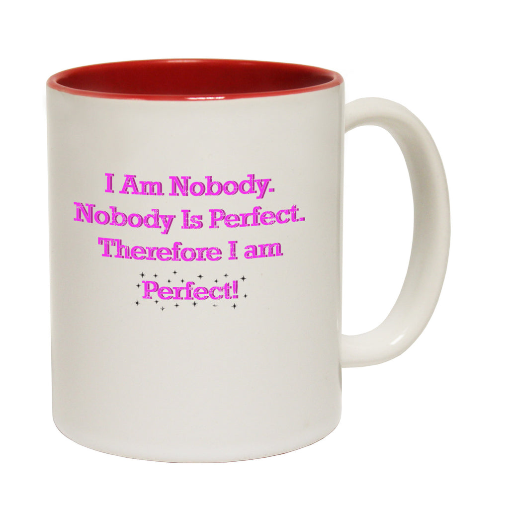 123t I Am Nobody Nobody Is Perfect Therefore I Am Perfect Funny Mug - 123t clothing gifts presents